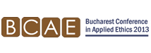 BUCHAREST CONFERENCE IN APPLIED ETHICS 2013, 5TH EDITION