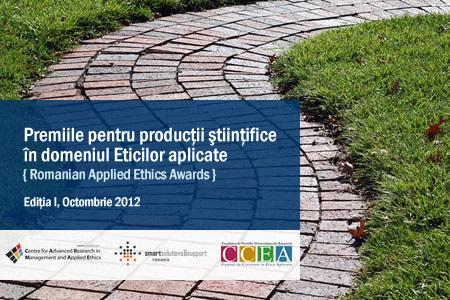 Premiile pentru producţii ştiinţifice în domeniul Eticilor aplicate / Romanian Applied Ethics Awards